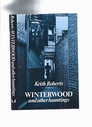 Winterwood and Other Hauntings -by Keith Roberts: Roberts, Keith (aka: