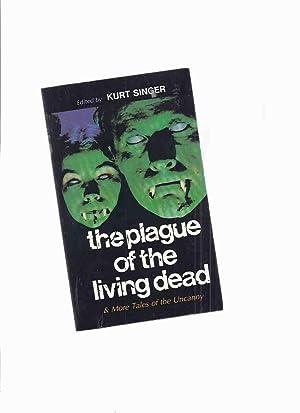 The Plague of the Living Dead &: Singer, Kurt (ed.)