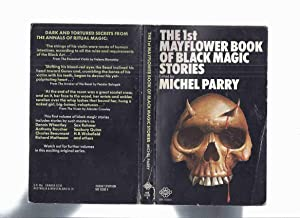 The 1st Mayflower Book of Black Magic: Parry, Michel (ed.)