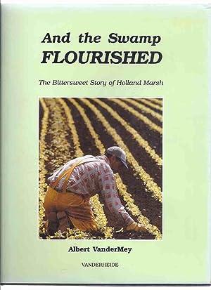 And the Swamp Flourished: The Bittersweet Story: VanderMey, Albert