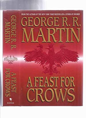 A Feast for Crows ---book Four of: Martin, George R