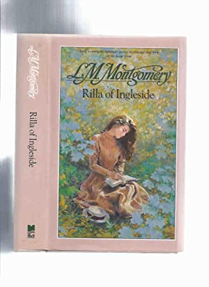 Rilla of Ingleside --- by L M: Montgomery, Lucy Maud