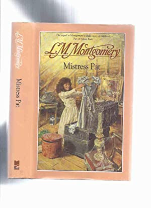Mistress Pat ---by L M Montgomery (: Montgomery, Lucy Maud