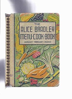 The Alice Bradley Menu - Cook -: Bradley, Alice (