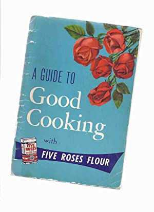 A Guide to Good Cooking Being a: Brodie, Jean and