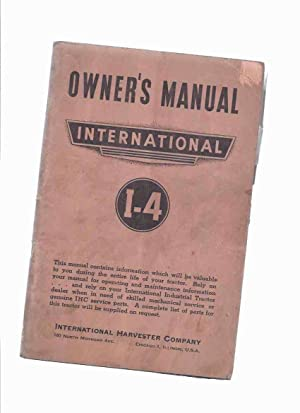 1944 Edition ) OWNER'S Manual International I-4: No Author /