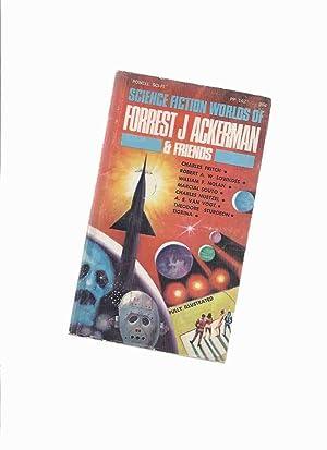 Science Fiction Worlds of Forrest J Ackerman: Ackerman, Forrest J;
