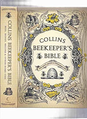 Collins Beekeeper's Bible: Bees, Honey, Recipes &: Heller, Jenny (ed.)