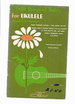 Folk Songs of Today for UKULELE (: M. Witmark and