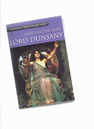Time and the Gods: Fantasy Masterworks -by: Dunsany, Lord (