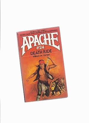 APACHE Volume # 24: Death Ride (: James, William M