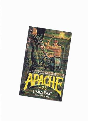 APACHE Volume # 25: Times past (: James, William M