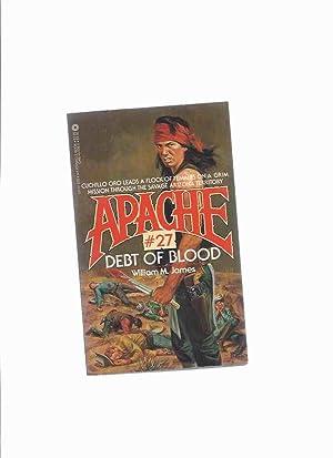 APACHE Volume # 27: Debt of Blood: James, William M