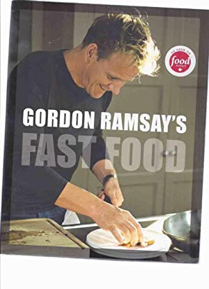 Gordon Ramsay's Fast Food: Recipes from the F Word -by Gordon Ramsay -a Signed Copy ( Chef / Cook...