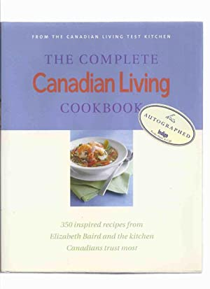 The COMPLETE Canadian Living Cook Book, from the Canadian Living Test Kitchen - 350 Inspired Reci...