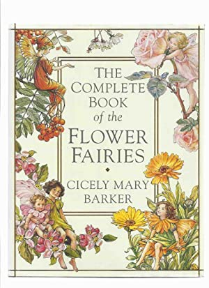 The Complete Book of Flower Fairies: Cicely: Barker, Cicely Mary