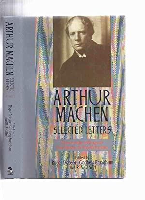 ARTHUR MACHEN: Selected Letters: The Private Writings: Machen, Arthur; Edited