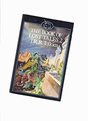 The Book of Lost Tales ---BOOK TWO: Tolkien, J R