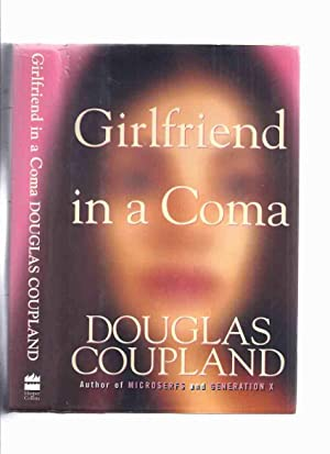 Girlfriend in a Coma -by Douglas Coupland: Coupland, Douglas (signed)