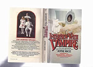 Interview with the Vampire ---by Anne Rice: Rice, Anne (
