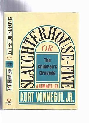 Slaughterhouse Five, or, The Children's Crusade -: Vonnegut, Kurt (