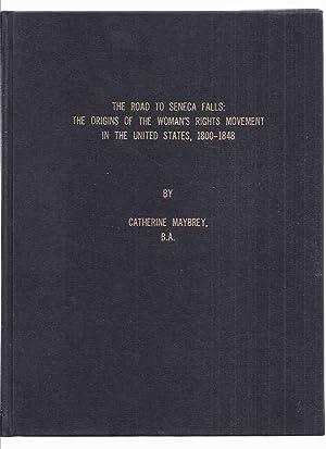 The Road to Seneca Falls: The Origins: Maybrey, Catherine