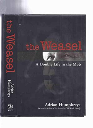 The WEASEL: A Double Life in the Mob ---by Adrian Humphreys (story of Marvin Elkind [signed], Mob...