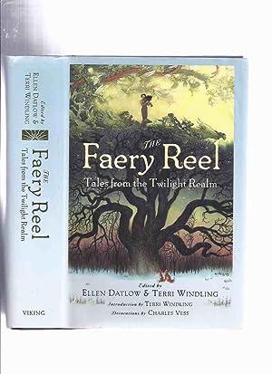 The Faery Reel: Tales from the Twilight: Datlow, Ellen; Terri