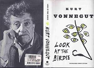 Look at the Birdie: Unpublished Short Fiction: Vonnegut, Kurt (