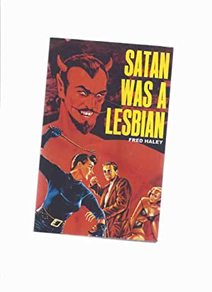 Satan Was a Lesbian ( Lesbian /: Haley, Fred