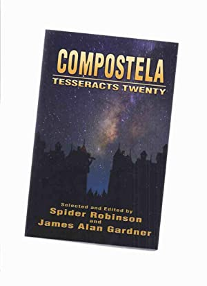Compostela: Tesseracts Twenty ( Volume 20 )(signed: Gardner, James Allan