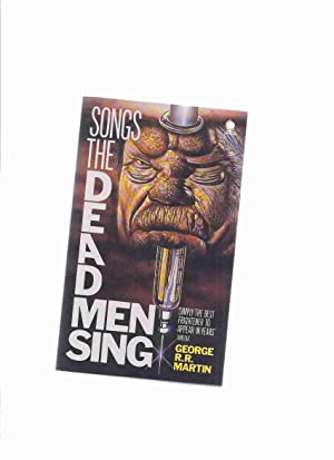Songs the Dead Men Sing -by George: Martin, George R