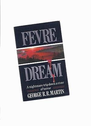Fevre Dream -by George R R Martin: Martin, George R