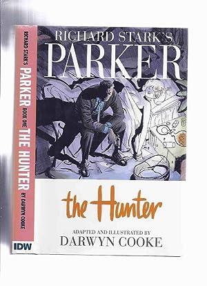 Richard Stark's PARKER: The Hunter -Adapted and: Stark, Richard (
