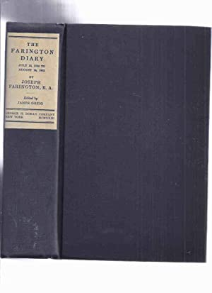 The Farington Diary, Volume 1, July 13, 1793 to August 24, 1802 -by Joseph Farington (From the Pe...