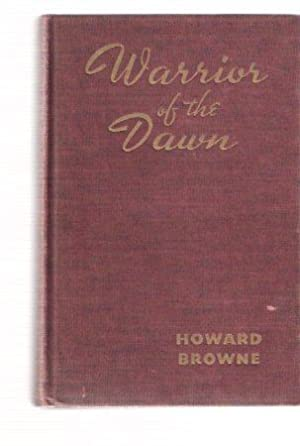 Warrior of the Dawn -The Adventures of: Browne, Howard (aka: