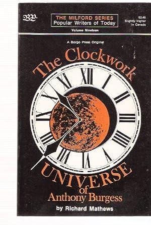 The Clockwork Universe of Anthony Burgess: Borgo: Mathews, Richard: Borgo