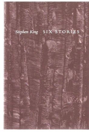 Six Stories: Stephen King -a signed Copy: King, Stephen (signed)(aka: