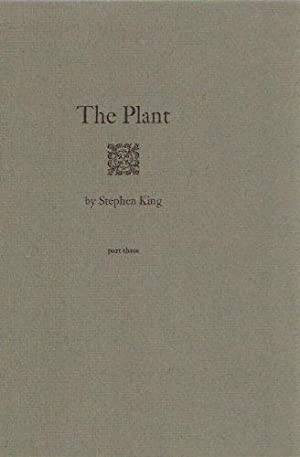 The Plant ---Part 1, 2 and 3: King, Stephen (signed)(aka: