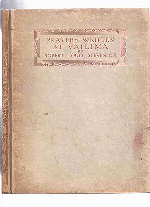 Prayers Written at Vailima -by Robert Louis: Stevenson, Robert Louis;