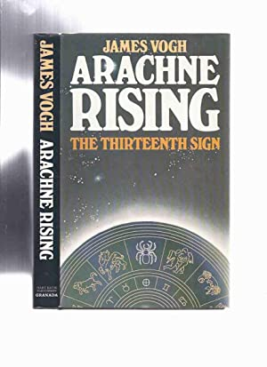Arachne Rising: The Thirteenth Sign of the Zodiac -by James Vogh ( 13th )