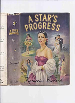 A Star's Progress -by Katherine Everard /: Everard, Katherine (penname