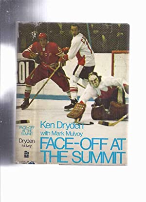 Face Off at the Summit -by Ken: Dryden, Ken with