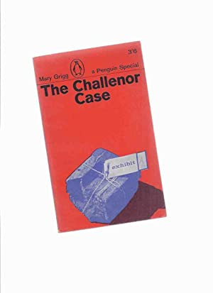 The Challenor Case -by Mary Grigg -a Penguin Special ( Harold Gordon