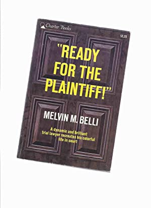 Ready for the Plaintiff: A dramatic and brilliant trial lawyer recreates his colorful life in cou...