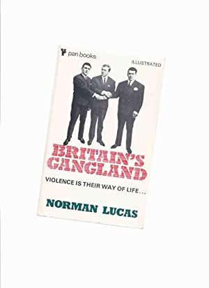 Britain's Gangland: Violence is Their Way of Life -by Norman Lucas (inc. Glasgow, Little Chicago;...