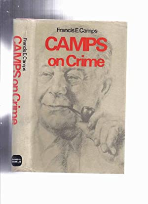 Camps on Crime -by Francis E Camps (inc. More About Jack the Ripper; Colchester Taxi Cab Murder; ...