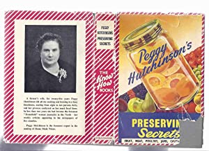 Peggy Hutchinson's Preserving Secrets: Fruit, Meat, Poultry, Jams, Chutney, etc ( Cookbook / Cook...