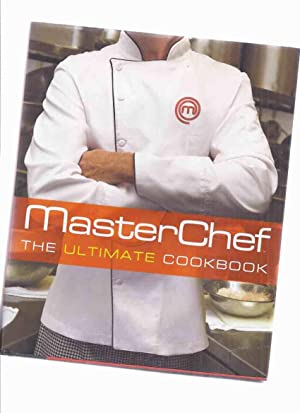 MasterChef: The Ultimate Cookbook -The Contestants and Judges of Master Chef -Signed By Graham El...