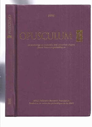 Opusculum 1 Anthology of Philatelic & Historical Papers (inc. Stamp essays About Haiti; Union of ...